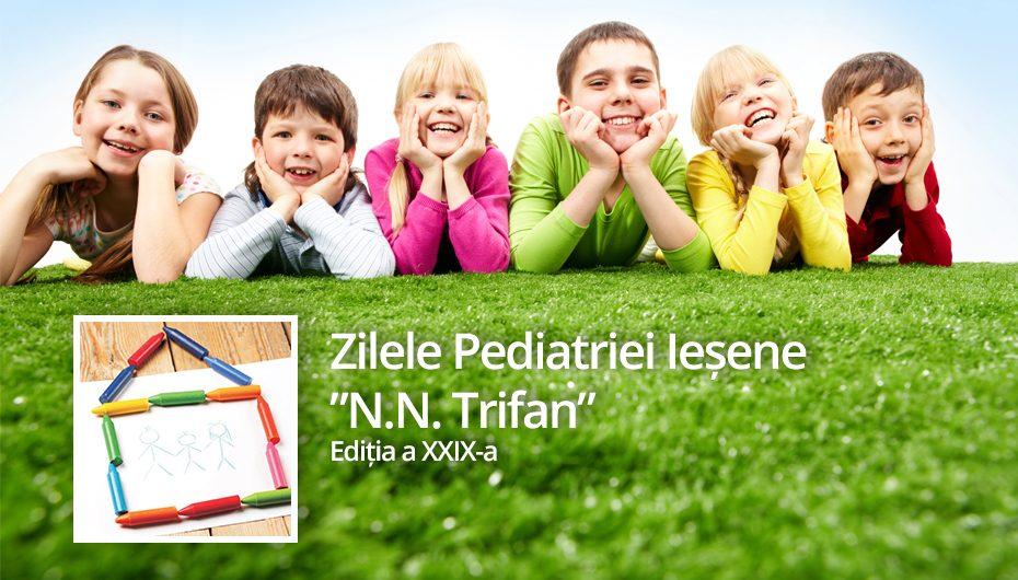 "Conferinta ""Zilele Pediatriei Iesene ""N.N. Trifan"" – Editia a XXIX-a"