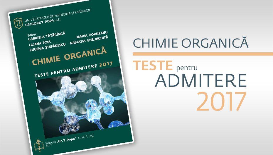 Teste pentru Admiterea 2017 – Chimie Organică