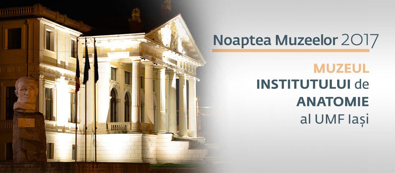Noaptea Muzeelor 2017: UMF Iași vă așteaptă la Muzeul de Anatomie