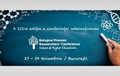 """A treia ediție a Conferinței internaţionale """"Future of Higher Education – Bologna Process Researchers' Conference"""", 27-29 noiembrie 2017, București"""