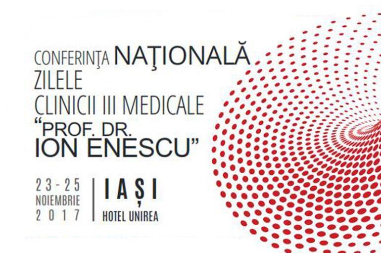 """Conferința Națională Zilele Clinicii III Medicale """"Prof. Dr. Ion Enescu"""""""