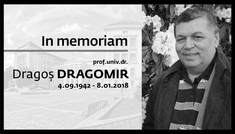 In memoriam prof. univ. dr. Dragoș DRAGOMIR (4.09.1942 – 8.01.2018)