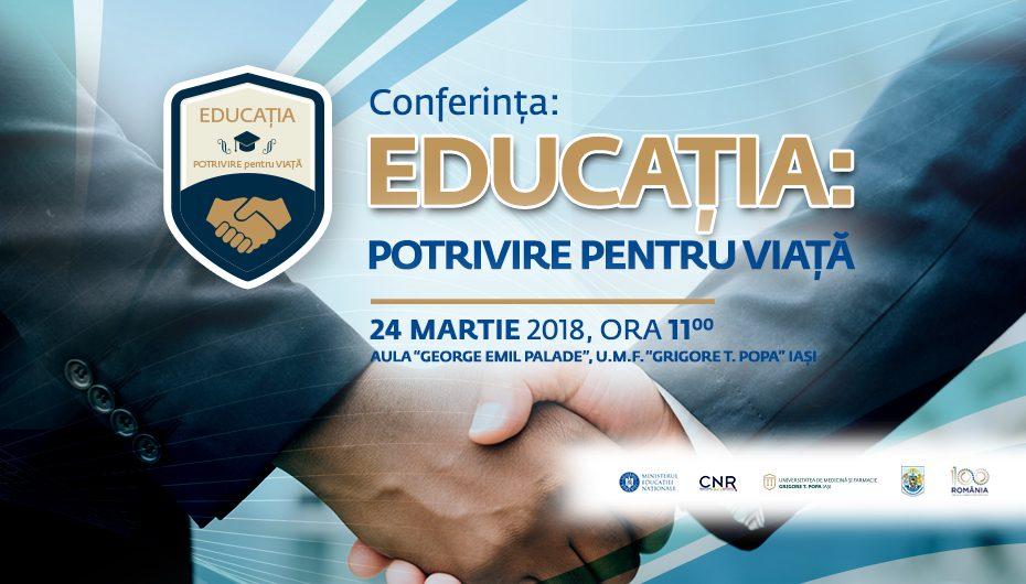 """UMF Iași, gazdă a celei de-a patra conferințe naționale """"Educația – Potrivire pentru Viață"""""""