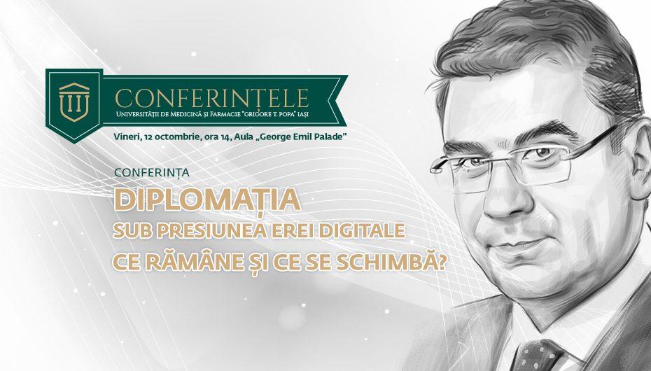 """Conferințele """"Grigore T. Popa"""": Teodor Baconschi prezintă """"Diplomația sub presiunea erei digitale. Ce rămâne și ce se schimbă?"""""""