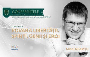 """Conferința """"Povara libertății. Sfinți, genii și eroi"""""""