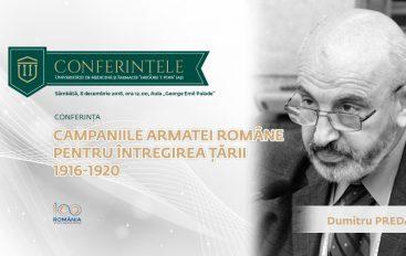 """Conferința """"Marea Unire a românilor, la 100 de ani"""""""