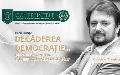 """Conferințele """"Grigore T. Popa"""": """"Decăderea democrației. Ce mai rămâne din idealul democratic de astăzi?"""""""