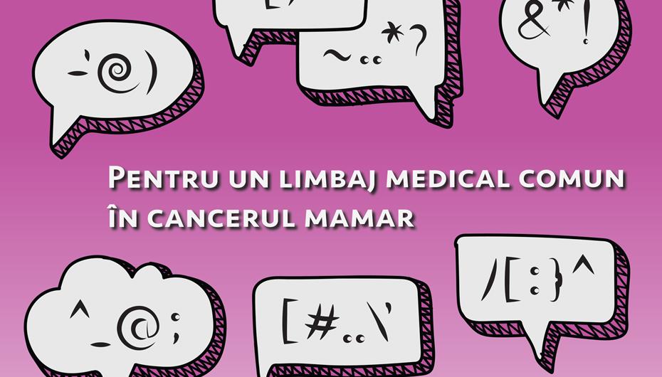 """Conferinta """"Pentru un limbaj medical comun in cancerul mamar"""""""