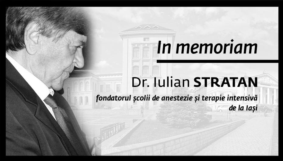 IN MEMORIAM dr. Iulian Stratan – fondatorul școlii de anestezie și terapie intensivă de la Iași