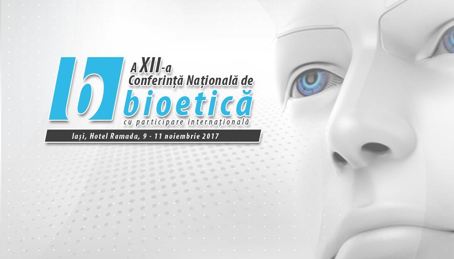 A XII-a Conferință Națională de Bioetică începe astăzi la Iași