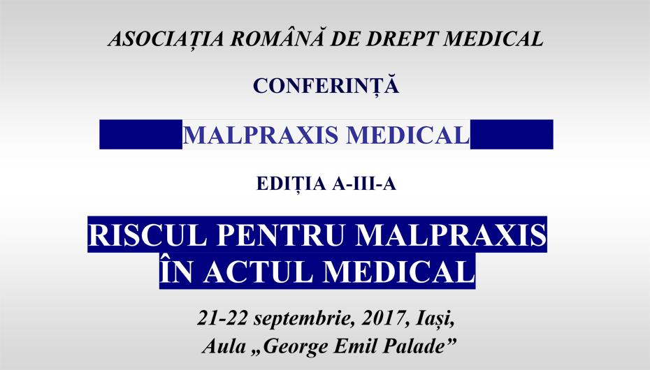 """Conferința Malpraxis Medical, a III-a Ediție: Medici, juriști și preoți conferențiază la UMF Iași despre """"Riscul pentru malpraxis în actul medical"""""""