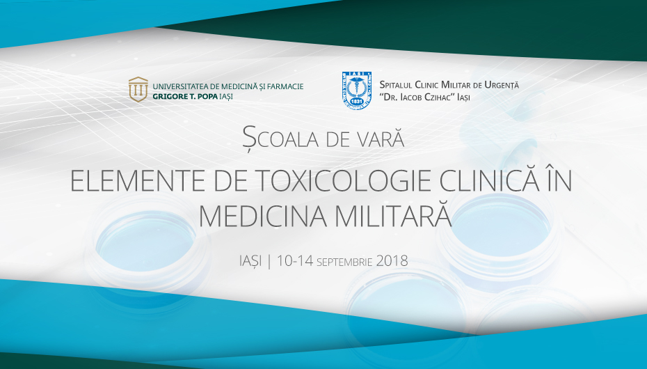"""COMUNICAT DE PRESĂ: Școala de vară """"Elemente de toxicologie clinică în medicina militară"""""""
