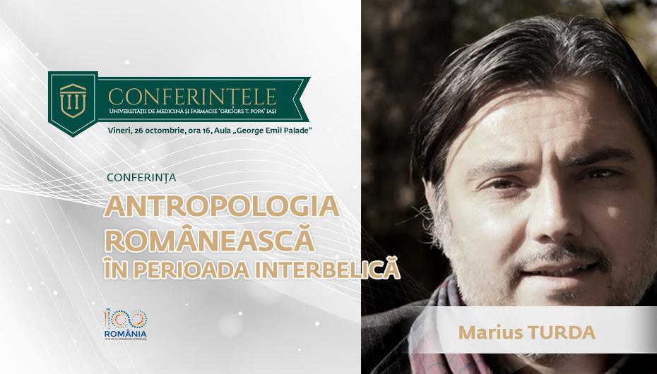 """Conferințele """"Grigore T. Popa"""": """"Antropologia românească în perioada interbelică"""""""