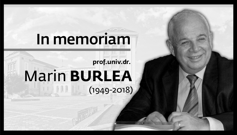 IN MEMORIAM PROF. UNIV. DR. MARIN BURLEA (1949-2018)