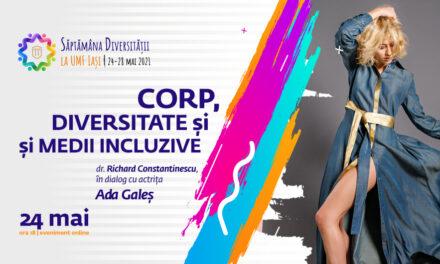 Săptămâna diversității: Despre corp, sănătate și medii incluzive, cu actrița Ada Galeș
