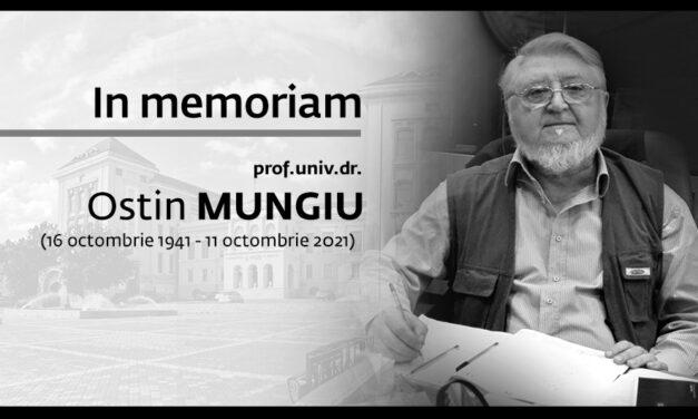 In memoriam Prof. Univ. Dr. Ostin MUNGIU (16 octombrie 1941 – 11 octombrie 2021)